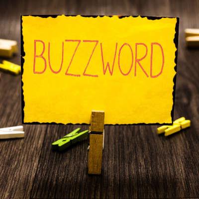Destigmatizing Some Popular IT Buzzwords